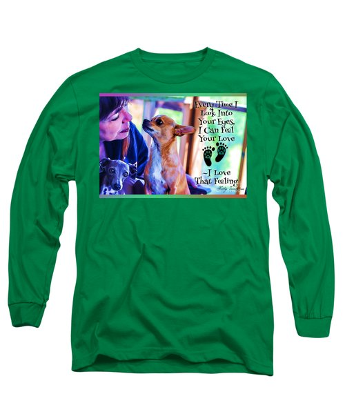 Long Sleeve T-Shirt featuring the digital art Every Time I Look Into Your Eyes by Kathy Tarochione