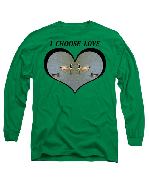 I Chose Love With A Spoonbill Duck And Geese On A Pond In A Heart Long Sleeve T-Shirt by Julia L Wright