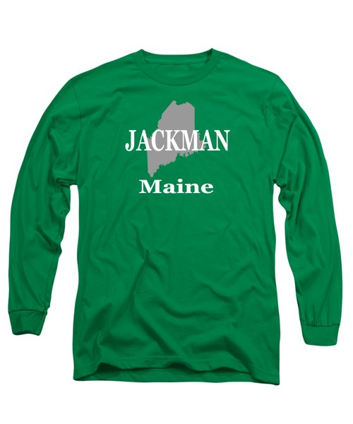 Long Sleeve T-Shirt featuring the photograph Jackman Maine State City And Town Pride  by Keith Webber Jr