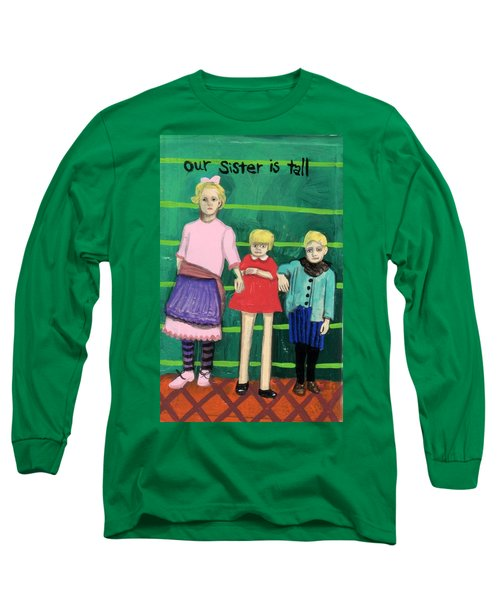 Our Sister Is Tall Long Sleeve T-Shirt