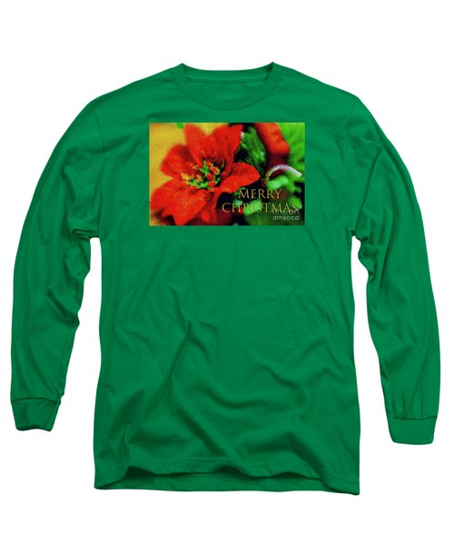 Long Sleeve T-Shirt featuring the photograph Painted Poinsettia Merry Christmas by Sandy Moulder