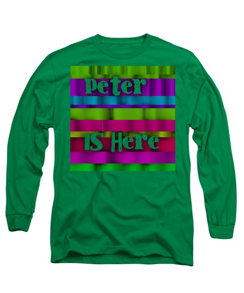 Peter Is Here Long Sleeve T-Shirt