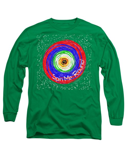 Spin Me 'round Long Sleeve T-Shirt by Methune Hively