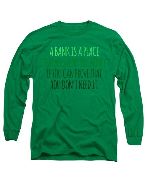 A Bank Long Sleeve T-Shirt