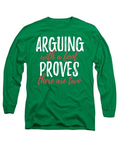 Arguing Long Sleeve T-Shirt