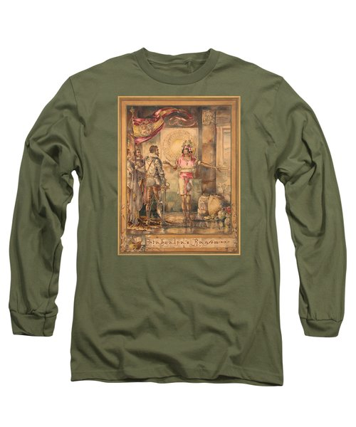 Atahualpa's Ransom Helen Maitland Armstrong Long Sleeve T-Shirt by Paul Ashby Antique Paintings