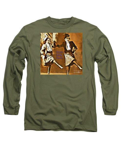 Dance Baby Dance Long Sleeve T-Shirt