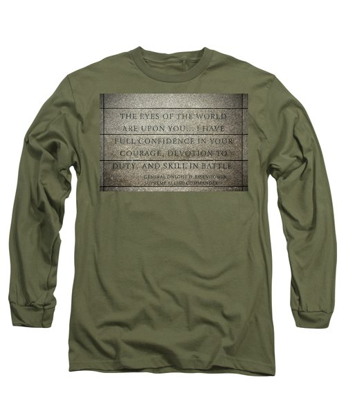 Quote Of Eisenhower In Normandy American Cemetery And Memorial Long Sleeve T-Shirt