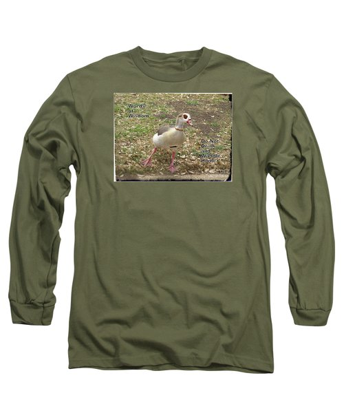 Long Sleeve T-Shirt featuring the photograph Words Of Wisdom - Do Not Drink And by Ella Kaye Dickey