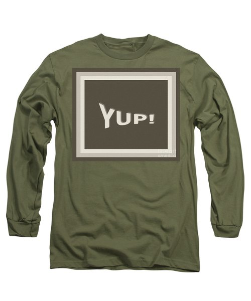 Yup Greyscale Long Sleeve T-Shirt