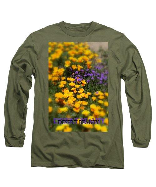 Long Sleeve T-Shirt featuring the photograph Desert Beauty by Carla Parris