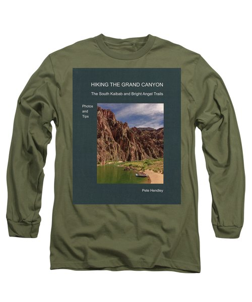 Hiking The Grand Canyon The South Kaibab And Bright Angel Trails Photos And Tips Long Sleeve T-Shirt