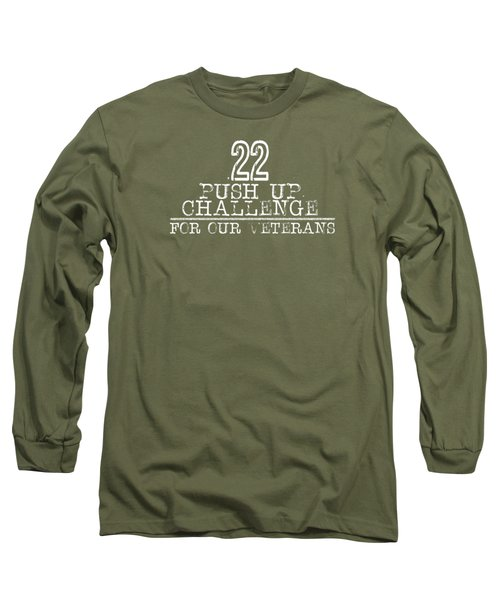 22 Push Up Challenge For Our Veterans Long Sleeve T-Shirt