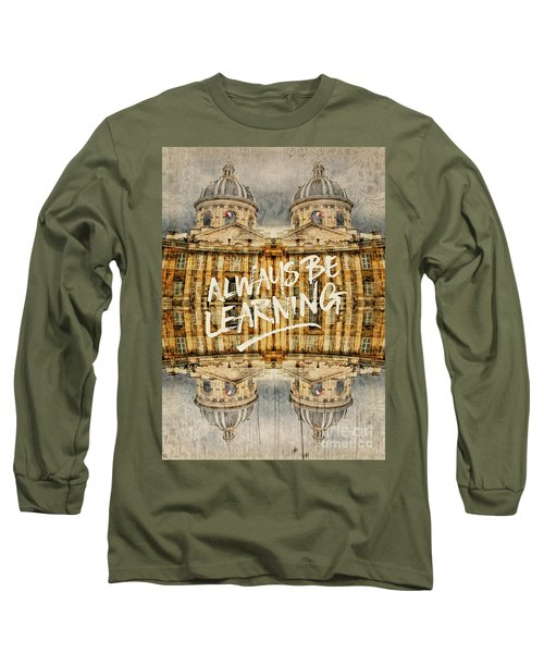 Always Be Learning Institut De France Paris Architecture Long Sleeve T-Shirt