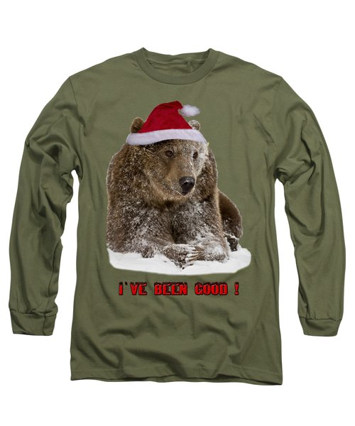 Bear Ive Been Good  Long Sleeve T-Shirt