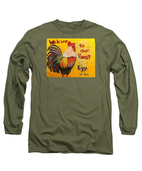 Chicken Welcome Sign 8 Long Sleeve T-Shirt by Belinda Lawson