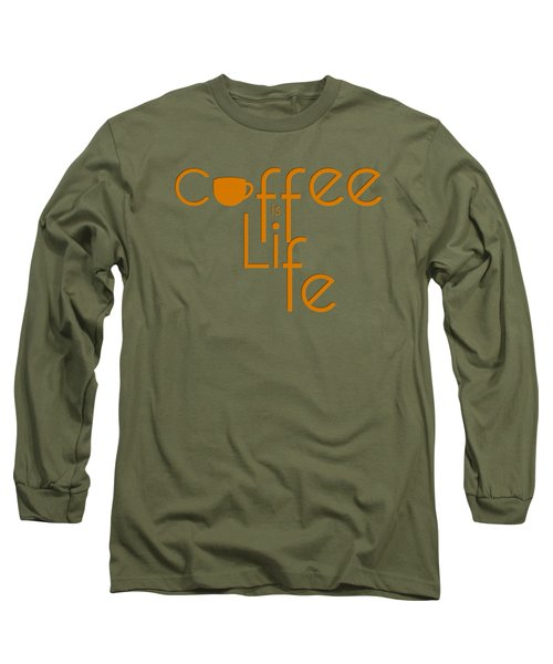 Coffee Is Life #2 Long Sleeve T-Shirt by Nola Lee Kelsey