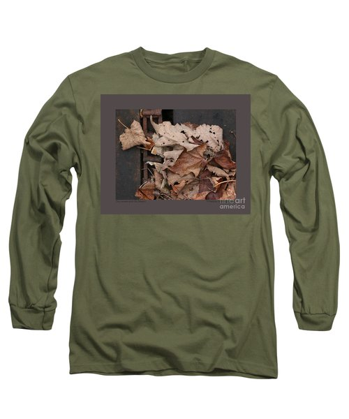Dry Leaves And Old Steel-ii Long Sleeve T-Shirt by Patricia Overmoyer