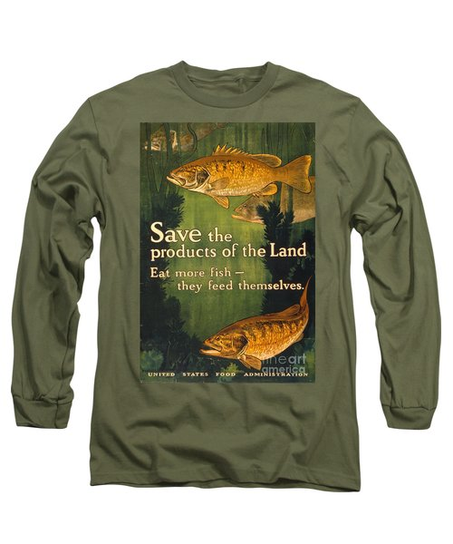 Long Sleeve T-Shirt featuring the photograph Eat More Fish Vintage World War I Poster by John Stephens