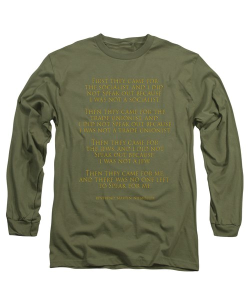 First They Came Long Sleeve T-Shirt by Mim White