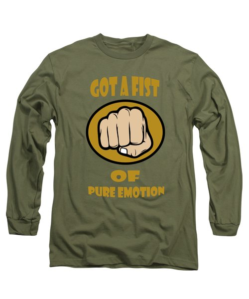 Fist Of Pure Emotion  Long Sleeve T-Shirt