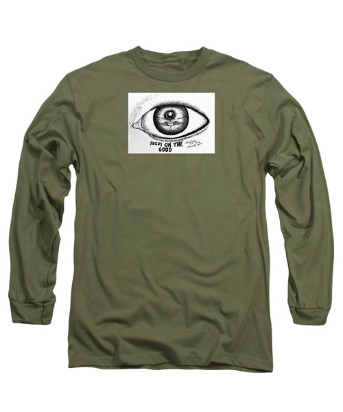 Focus On The Good Long Sleeve T-Shirt