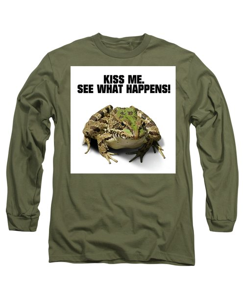 Kiss Me. See What Happens Long Sleeve T-Shirt by Esoterica Art Agency