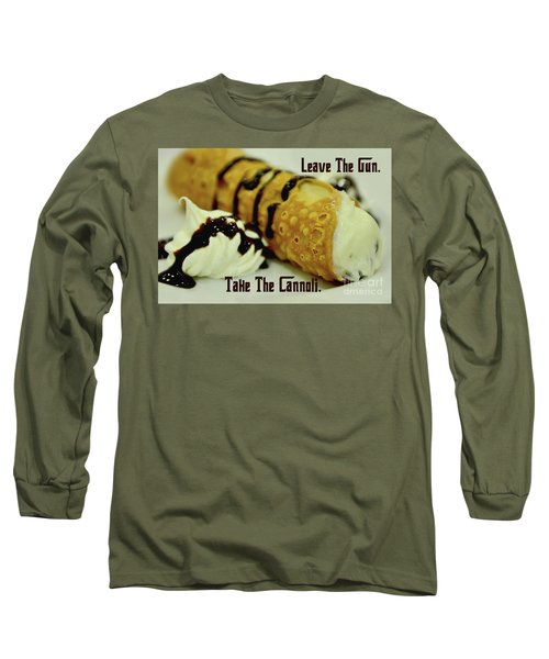 Leave The Gun Take The Cannoli Long Sleeve T-Shirt