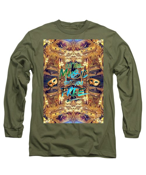 Let The Music Set You Free Opera Garnier Paris France Long Sleeve T-Shirt