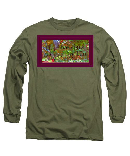 Let Us Adore Him Long Sleeve T-Shirt