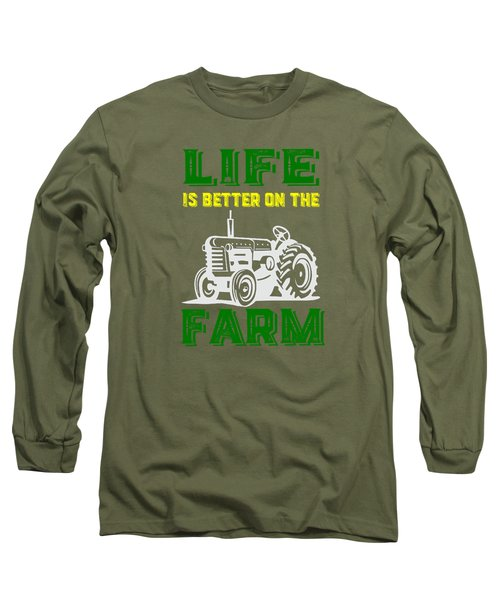 Life Is Better On The Farm Tee Long Sleeve T-Shirt