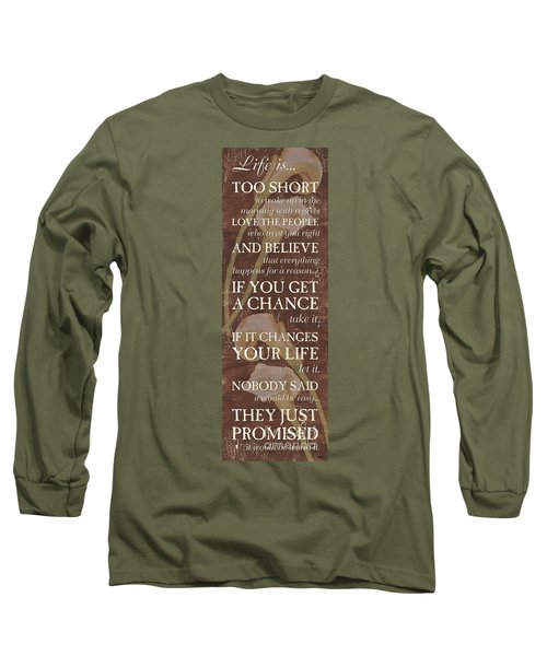 Life Is.... Long Sleeve T-Shirt
