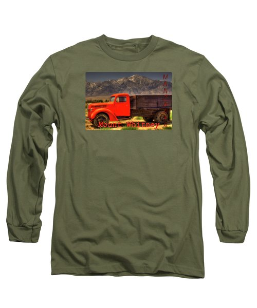 Manzanar Food Delivery Truck And Mt. Whitney Long Sleeve T-Shirt
