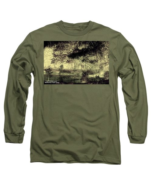 Memories Fade Away Long Sleeve T-Shirt