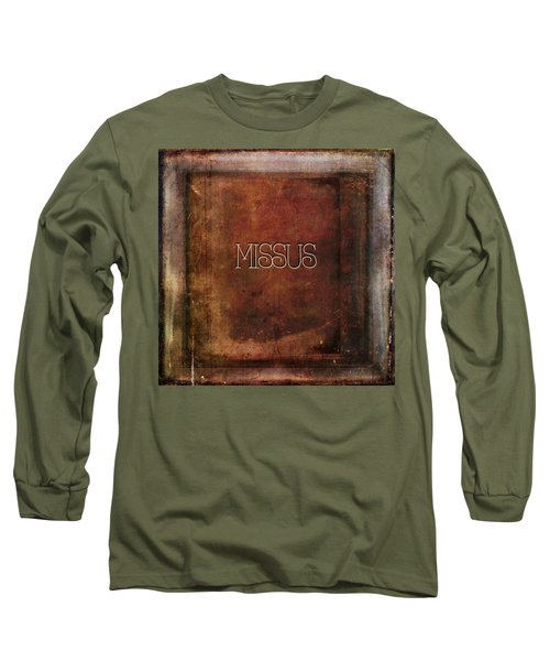 Missus Long Sleeve T-Shirt by Bonnie Bruno