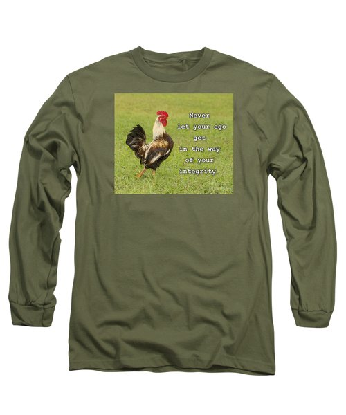 Never Let Your Ego Long Sleeve T-Shirt