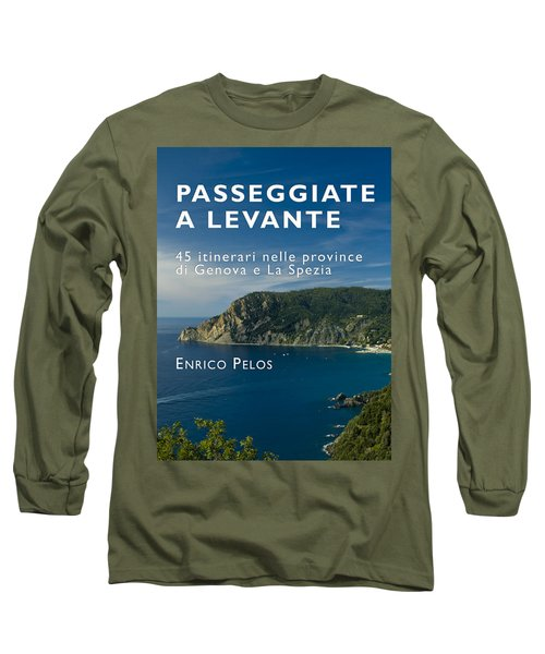 Passeggiate A Levante - The Book By Enrico Pelos Long Sleeve T-Shirt