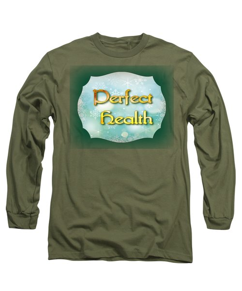 Perfect  Health Long Sleeve T-Shirt