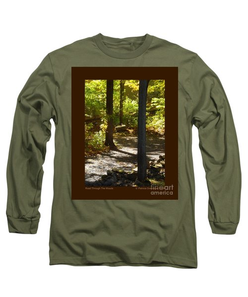 Road Through The Woods Long Sleeve T-Shirt by Patricia Overmoyer