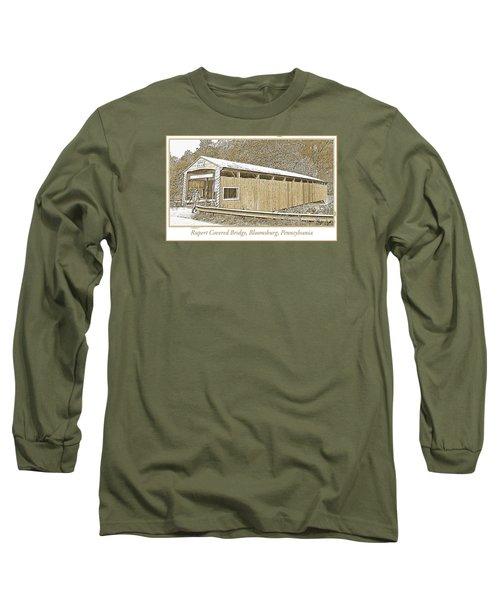 Long Sleeve T-Shirt featuring the digital art Rupert Covered Bridge Bloomburg Pennsylvania by A Gurmankin