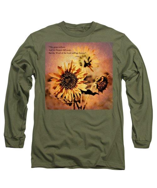Scripture - 1 Peter One 24-25 Long Sleeve T-Shirt
