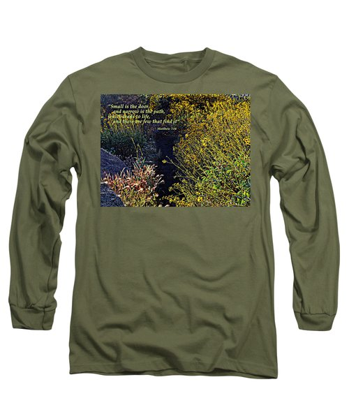 Long Sleeve T-Shirt featuring the photograph Scripture - Matthew 7 Verse 14 by Glenn McCarthy Art and Photography