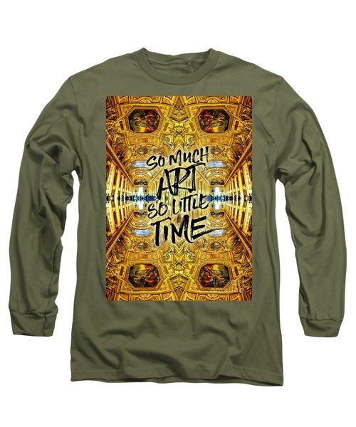So Much Art So Little Time Apollo Gallery Louvre Paris Long Sleeve T-Shirt