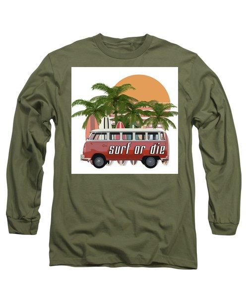 Surf Or Die 2 Long Sleeve T-Shirt
