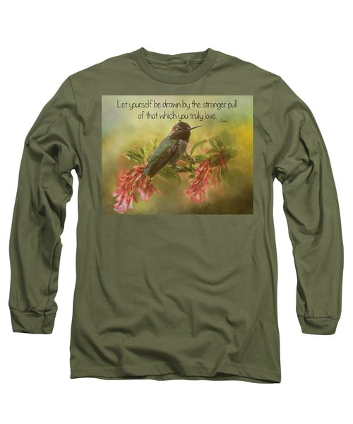 That Which You Truly Love Long Sleeve T-Shirt