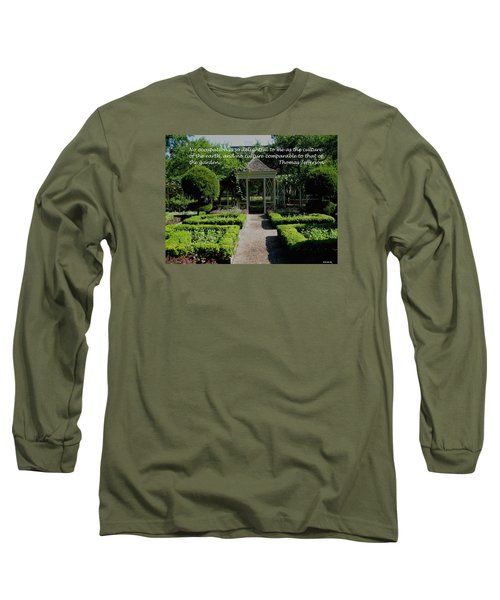 Thomas Jefferson On Gardens Long Sleeve T-Shirt by Deborah Dendler
