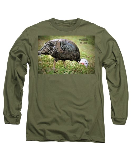 Long Sleeve T-Shirt featuring the photograph Turkey Season by Marion Johnson