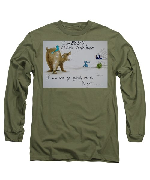 We Will Not Go Quietly Long Sleeve T-Shirt