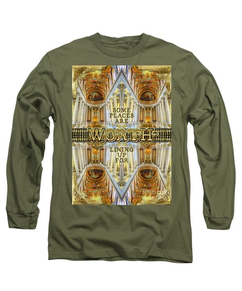 Worth Lining Up For Versailles Palace Chapel Paris Long Sleeve T-Shirt