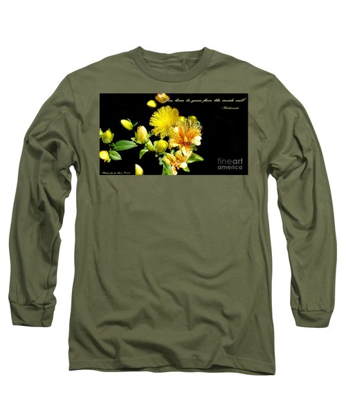 Long Sleeve T-Shirt featuring the photograph You Have To Grow by Gena Weiser
